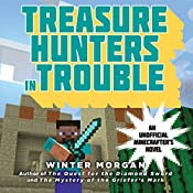 Treasure Hunters in Trouble: An Unofficial Gamer's Adventure, Book 4 | Winter Morgan