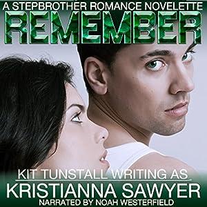 Remember: A Stepbrother Romance Novelette Audiobook