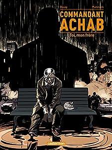 """Afficher """"Commandant Achab n° 05 Toi, mon frère"""""""