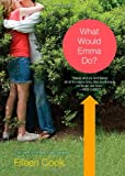 What Would Emma Do?, Eileen Cook, 1416974326