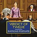 Verdict of Twelve Audiobook by Raymond Postgate Narrated by David Thorpe