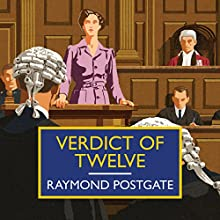 Verdict of Twelve Audiobook by Raymond Postgate Narrated by David Thorpe