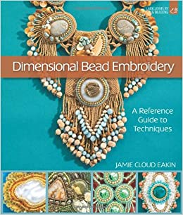 dimensional bead embroidery a reference guide to