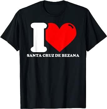 I love Santa Cruz de Bezana Camiseta: Amazon.es: Ropa y ...