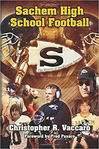 Sachem High School Football:The History of the Flaming Arrows
