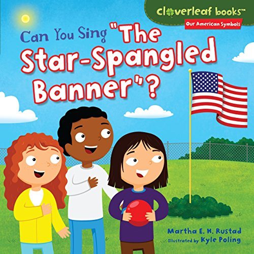 "Can You Sing ""The Star-Spangled Banner""? (Cloverleaf Books ™ — Our American Symbols)"