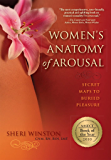 Women's Anatomy of Arousal: Secret Maps to Buried Pleasure