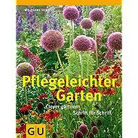 Pflegeleichter Garten: Clever gärtnern Schritt für Schritt