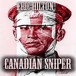 Canadian Sniper | Eric Hilton