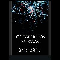 LOS CAPRICHOS DEL CAOS (Trilogía: Violencia)