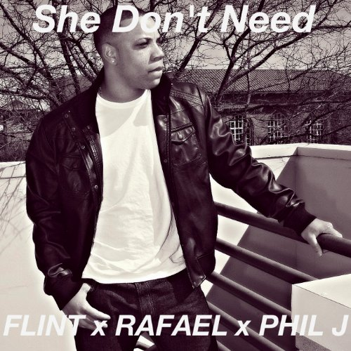 She Dont Know Mp3 Download: Amazon.com: She Don't Need (feat. Rafael & Phil J): Flint