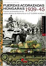 Fuerzas acorazadas húngaras 1939-45 (Imágenes de Guerra)
