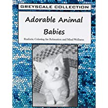 Greyscale Collection - Adorable Animal Babies: Realistic Coloring for Relaxation and Mind Wellness