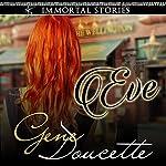 Immortal Stories: Eve | Gene Doucette