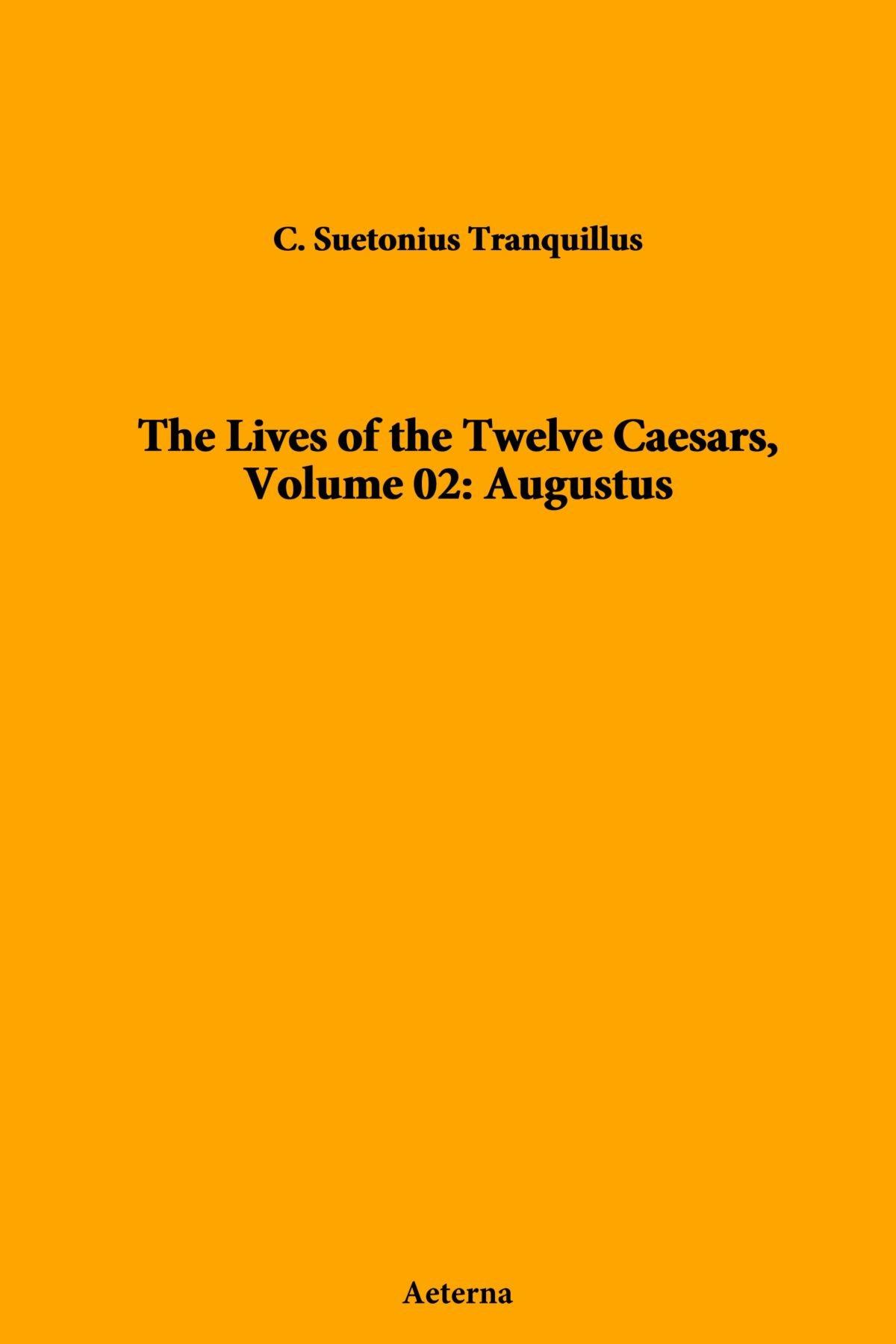 The Lives of the Twelve Caesars, Volume 02: Augustus pdf epub