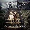 Run, Lily, Run Audiobook by Martha Long Narrated by Martha Long
