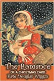 The Romance of a Christmas Card, Kate Douglas Wiggin, 1606642588