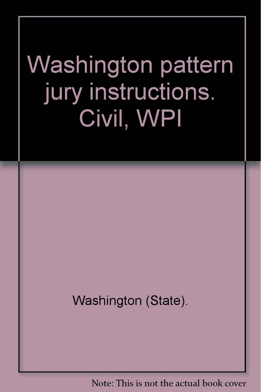 Washington Pattern Jury Instructions Civil Wpi Washington State
