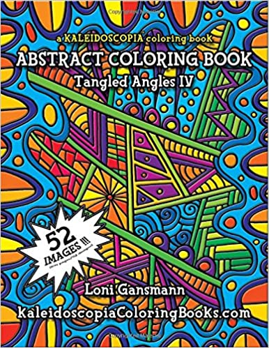 Tangled Angles 4: A Kaleidoscopia Coloring Book: An Abstract ...
