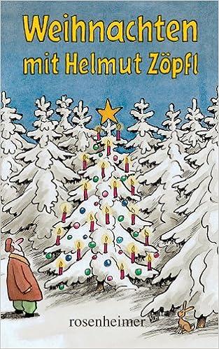 Weihnachten mit Helmut Zöpfl: Amazon.de: Helmut Zöpfl: Bücher