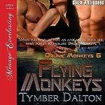 Flying Monkeys: Drunk Monkeys Series, Book 6 | Tymber Dalton