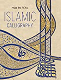How to Read Islamic Calligraphy (The Metropolitan Museum of Art - How to Read)