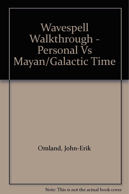 Wavespell Walkthrough - Personal Vs Mayan/Galactic Time
