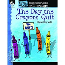 The Day the Crayons Quit: An Instructional Guide for Literature (Great Works)