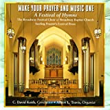 Make Your Prayer and Music One: A Festival of Hymns