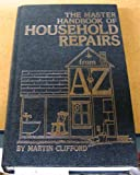 img - for The master handbook of household repairs--from A-Z book / textbook / text book