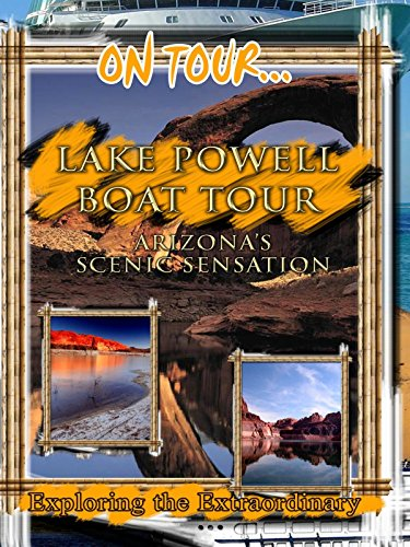 On Tour... Lake Powell Boat Tour - Arizona's Scenic Sensation