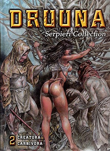 Druuna Serpieri Collection Vol 2: Creatura Carnivora Hardcover – June 1, 2015