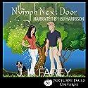 The Nymph Next Door: A Nocturne Falls Universe Story Hörbuch von J. L. Farey Gesprochen von: B. J. Harrison