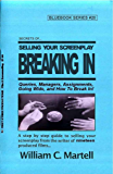 Secrets Of Selling: Breaking In (Screenwriting Blue Books Book 20)