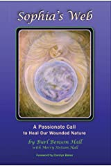 Sophia's Web: A Passionate Call to Heal Our Wounded Nature Kindle Edition