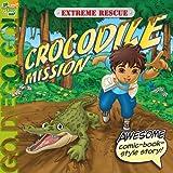 Extreme Rescue: Crocodile Mission (Go, Diego, Go!)