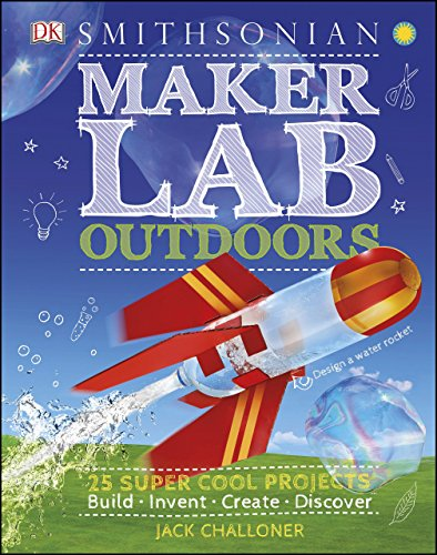 Maker Lab: Outdoors: 25 Super Cool (Outdoor Jack)