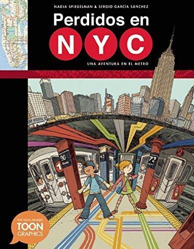 Perdidos en NYC: una aventura en el metro: A TOON Graphic (Spanish Edition) by Nadja Spiegelman - Mall Store Aventura
