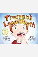 Truman's Loose Tooth by Kristine Wurm (2013-01-07) Hardcover
