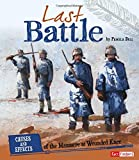 img - for Last Battle: Causes and Effects of the Massacre at Wounded Knee (Cause and Effect: American Indian History) book / textbook / text book