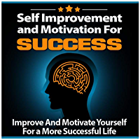 Self improvement and motivation for success: motivation (English Edition)