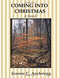 img - for Coming Into Christmas by Jeanne C. Anderegg (2010-10-11) book / textbook / text book