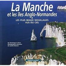 LA MANCHE ET LES ÎLES ANGLO-NORMANDES