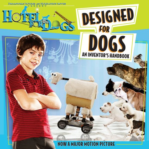 Designed for Dogs: An Inventor's Handbook (Hotel for Dogs) pdf
