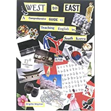 West to East: A Comprehensive Guide to Teaching English in South Korea