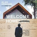 Welcome Homeless: One Man's Journey of Discovering the Meaning of Home Audiobook by Alan Graham Narrated by Lauren Hall