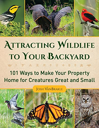 Cheap  Attracting Wildlife to Your Backyard: 101 Ways to Make Your Property Home..