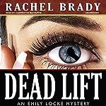 Dead Lift: An Emily Locke Mystery, Book 2 | Rachel Brady