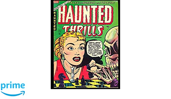 Haunted Thrills #16: Golden Age Horror Suspense Comic 1954 - Tales of Terror!: Kari A Therrian, Farrell Comics Inc.: 9781545504291: Amazon.com: Books