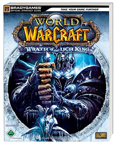 World of Warcraft - Wrath of the Lich King: Der offizielle Strategie-Guide Lösungsbuch